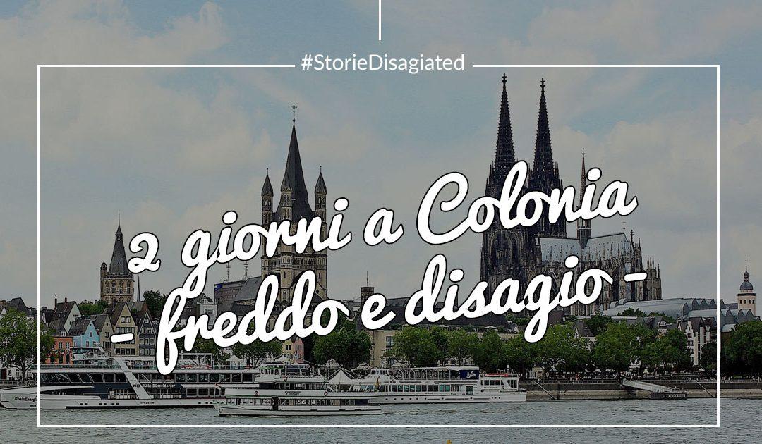 Diario di Viaggio – Due giorni a Colonia tra pioggia e freddo