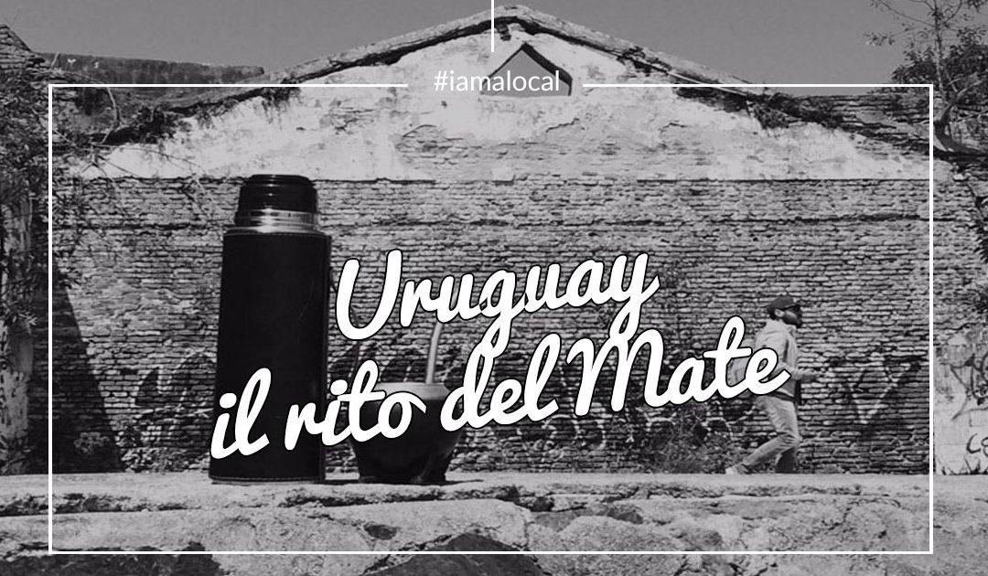 #iamalocal Uruguay – Il Rito del Mate