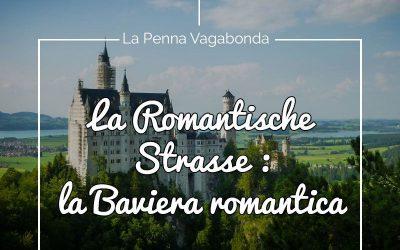 La Romantische Strasse : la Baviera romantica