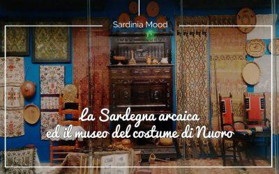 La Sardegna arcaica del museo del costume di Nuoro