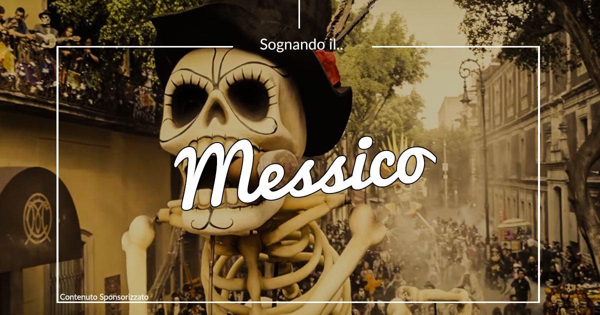Un sogno da realizzare: visitare il Messico ed una delle feste più belle del Sud America