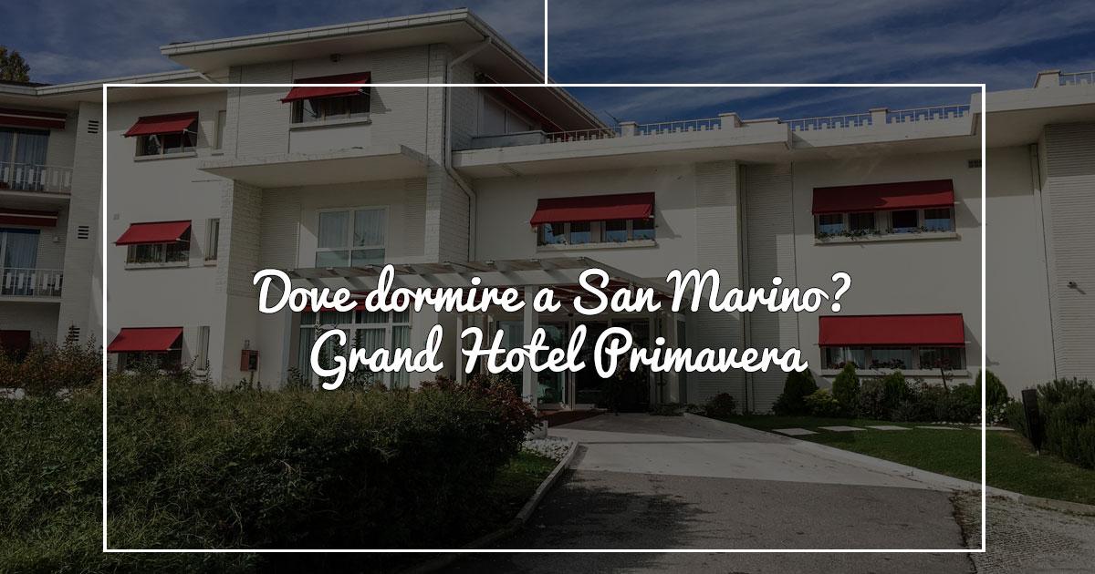 Dove dormire a San Marino: Grand Hotel Primavera