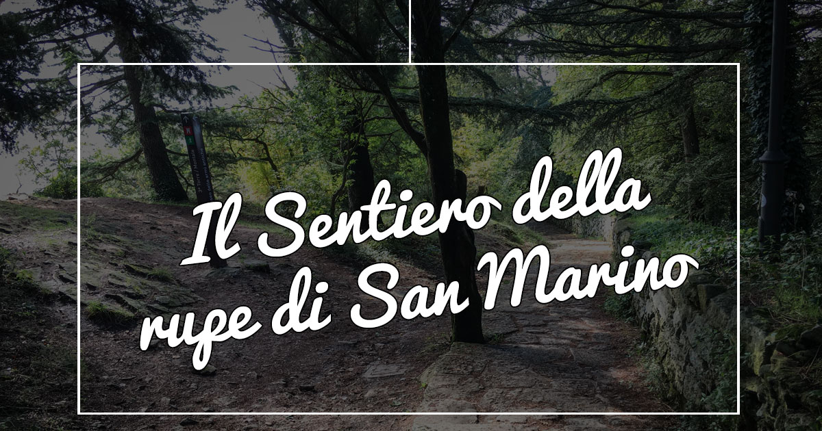 Cosa fare a San Marino: il Sentiero della Rupe