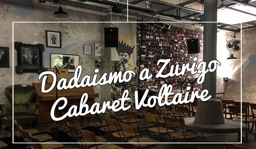 Alla ricerca del dadaismo a Zurigo: tappa al Cabaret Voltaire
