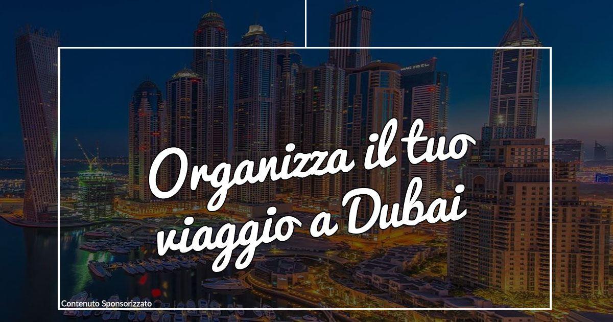 Living Dubai: organizza il tuo viaggio in una meta unica!
