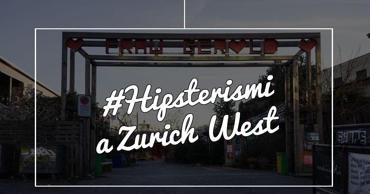 Zurich West: una zona unica a Zurigo