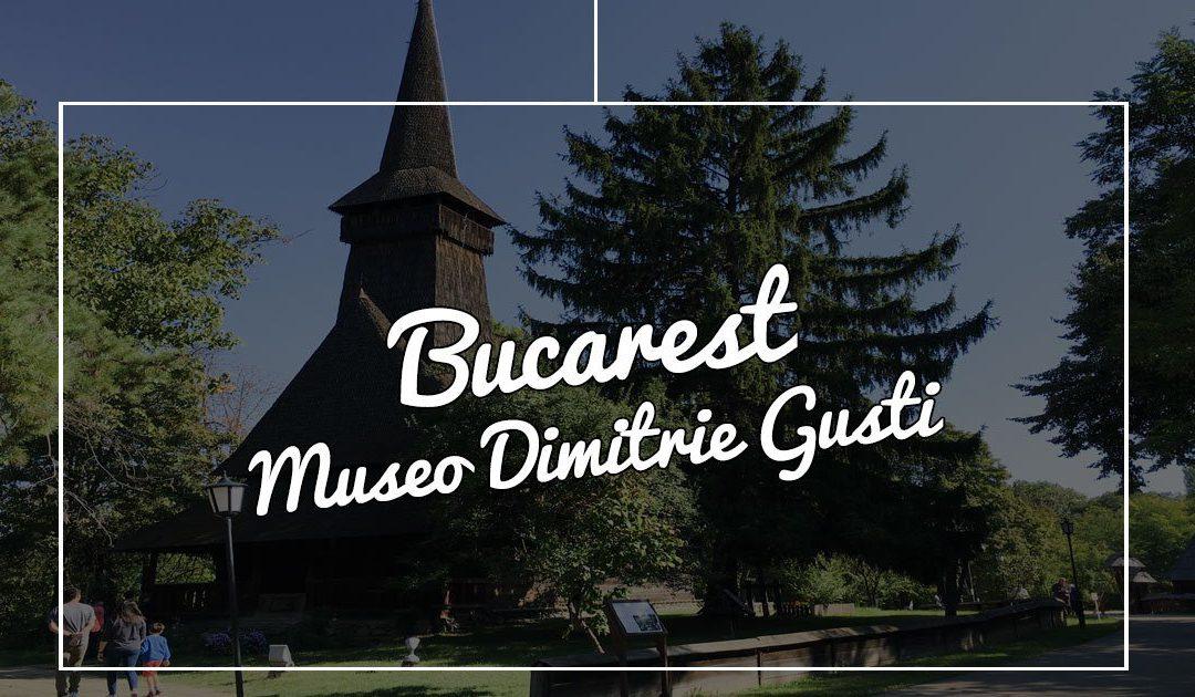 Cosa vedere a Bucarest – Museo del Villaggio di Bucarest