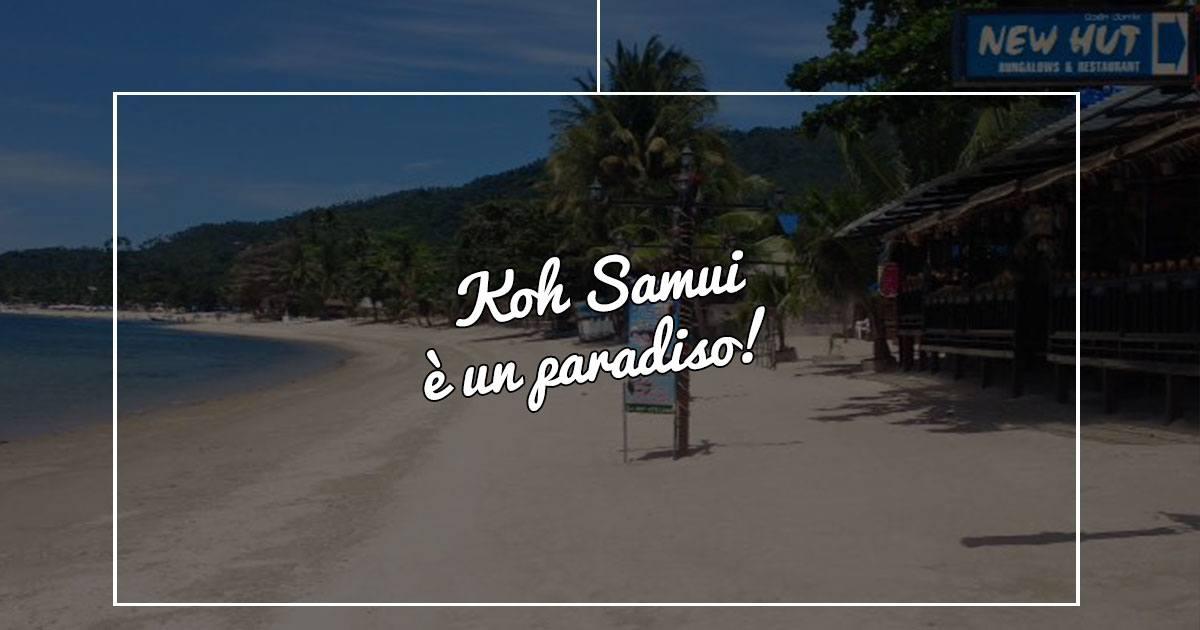 Koh Samui è un paradiso
