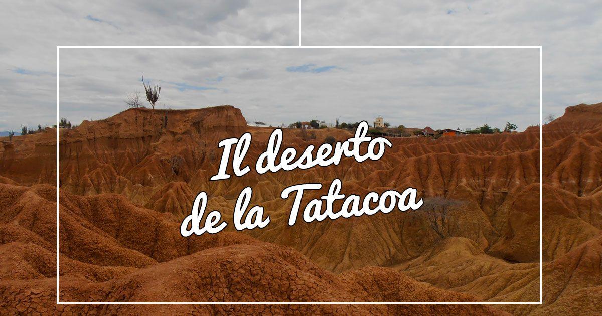 Le suggestioni della Colombia: il deserto de la Tatacoa