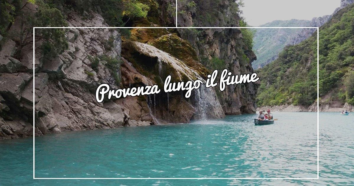 Vacanze alternative? Provenza lungo il fiume!