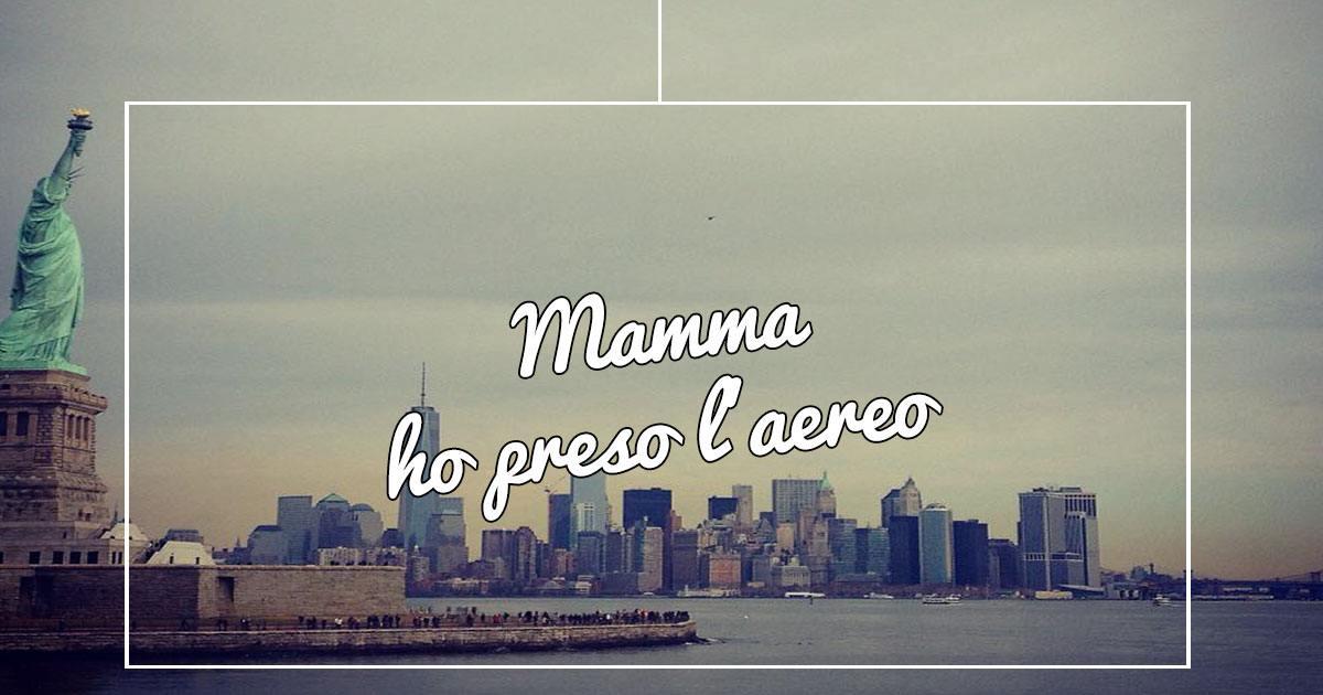Mamma ho preso l'aereo, mi sono smarrita a New York – (part.1)