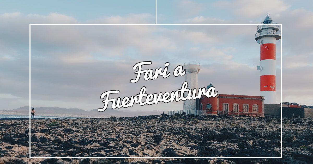 Fuerteventura d'inverno: la magia dei suoi fari