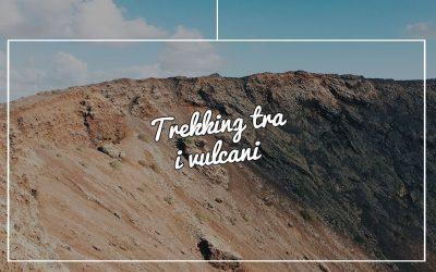 Trekking tra i vulcani: una Lanzarote diversa